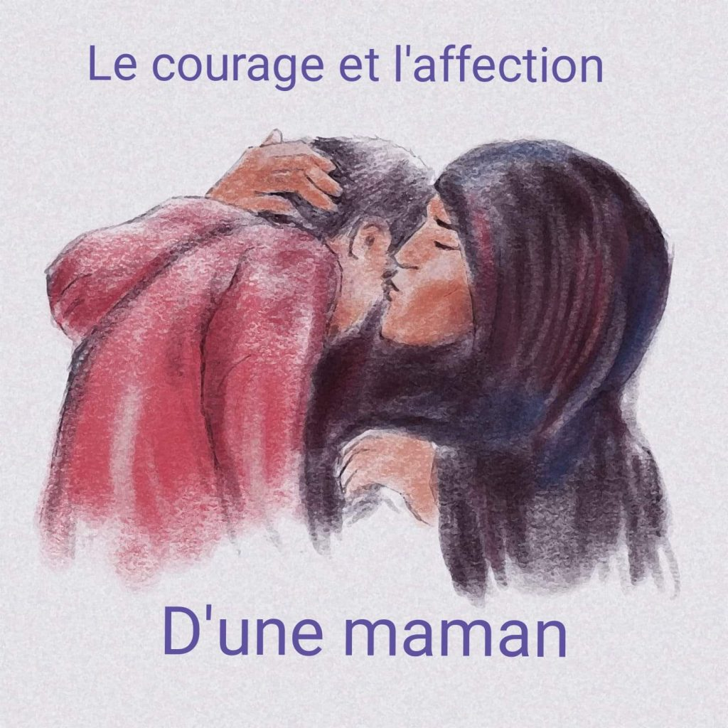 Le courage et l'affection d'une maman